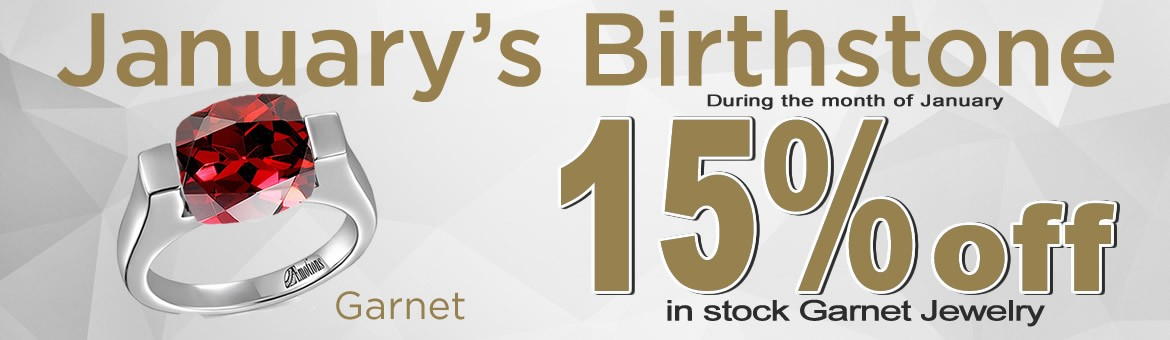 15% off all Garnet jewelry during the month of January.